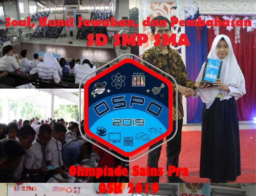 Download Soal, Kunci Jawaban & Pembahasan Olimpiade Sains Pra OSK (OSPO-POSI) SD SMP SMA 2019 + Prediksi Soal OSK, tomatalikuang.com