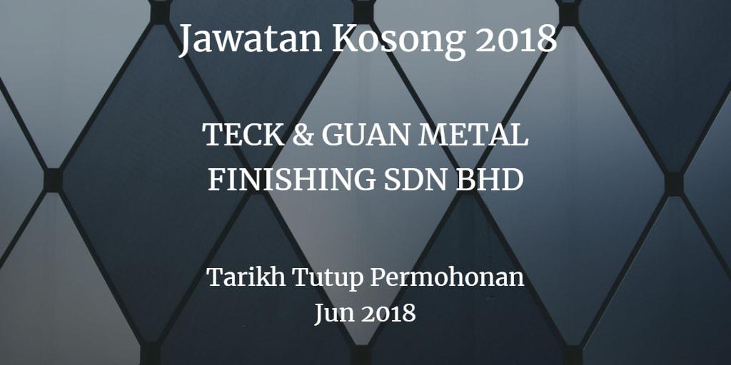 Jawatan Kosong TECK & GUAN METAL FINISHING SDN BHD Jun 2018