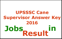 UPSSSC Cane Supervisor Answer Key 2016