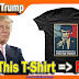 Donald-Trump _ T-shirt _ Get This T-Shirt FREE