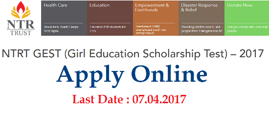 NTR GEST/ Girls Education Scholarship Test 2017 Apply Online @ntrtrust.org | Nandamuri Tharaka Rama Rao Education Scholarship Test for Girls from Andhra Pradesh and Telangana Online Application Form for Tenth Completed Students Merit Scholarship Details NTR Trust is committed to give quality education and financial assistance for meritorious girl students. To identify the beneficiaries, NTR Trust is conducting GEST-2017. Total 25 students will get a merit scholarship to pursue their intermediate in NTR Junior College, Hyderabad for two years in English Medium. Out of 25 selected students, First 10 students can get a monthly scholarship of Rs. 5,000/- and other 15 students can get a monthly scholarship of Rs.3,000/-.ntr-gest-girls-education-scholarship-test-2017-apply-online-ntrtrust.org