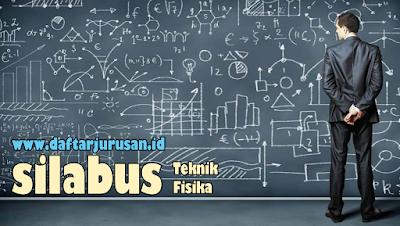 Daftar Silabus / Mata Kuliah Yang Dipelajari Pada Teknik Fisika