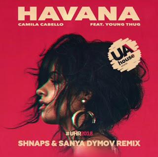 Camila Cabello, Young Thug - Havana (Shnaps & Sanya Dymov Remix) + 46