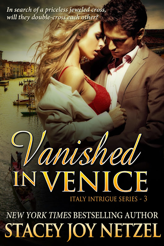 VANISHED IN VENICE, Italy Intrigue Series - 3