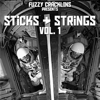 Fuzzy Cracklins Presents Sticks & Strings vol. 1