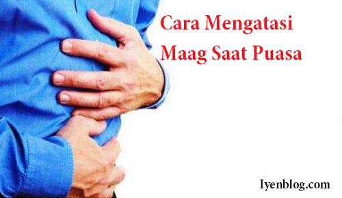 tips dan cara ampuh mengatasi sakit maag saat puasa