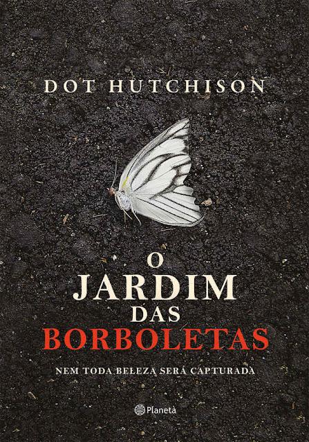 O jardim das borboletas - Dot Hutchison.jpg