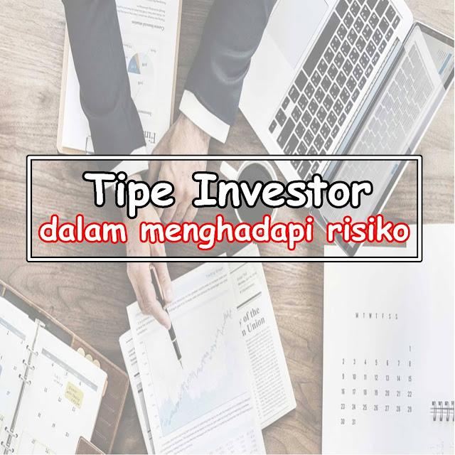 Tipe Investor dalam Menghadapi Risiko