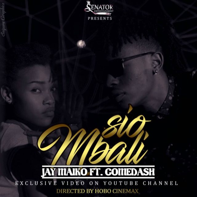 Jay Maiko Ft Come Dash - Sio Mbali