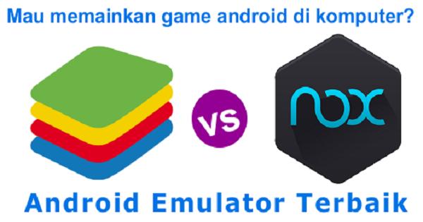 Android Emulator Terbaik Bluestacks 3 atau Nox 5?