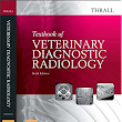 Textbook of Veterinary Diagnostic Radiology, 6th Edition [Thrall]