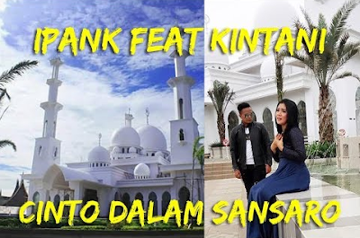 Download Lagu Minang Ipank & Kintani - Cinto Dalam Sansaro Mp3 Terbaru