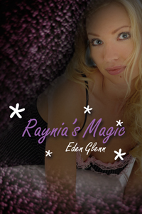 Raynia's Magic by Eden Glenn