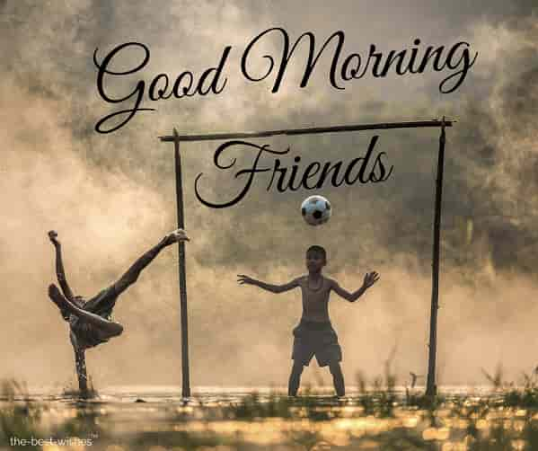 good morning wishes for friends image playing football in rain