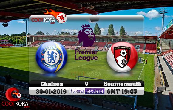 مشاهدة مباراة بورنموث وتشيلسي اليوم 30-1-2019 في الدوري الإنجليزي