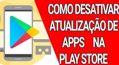 Como desativar opção de atualizar apps automaticamente na play store