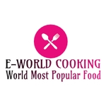 E-World Cooking-The World Most Popular Food.