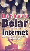 Judul Buku : BERBURU DOLAR Dari INTERNET Meraup Dolar Tanpa Harus Punya Blog Tanpa Memiliki Situs