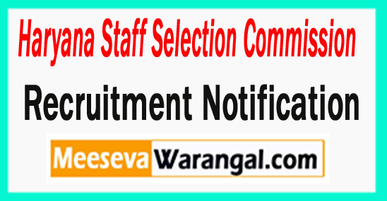 Haryana Staff Selection Commission Recruitment Notification 2017