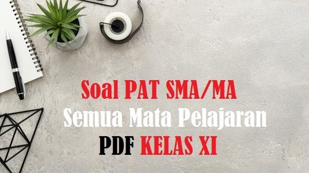Download Soal PAT UKK Kelas XI SMA MA