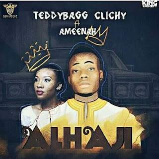 New Music: TeddyBagg Clichy - Alhaji Feat. Ameenah