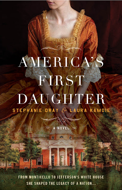 AMERICA'S FIRST DAUGHTER- Stephanie Dray