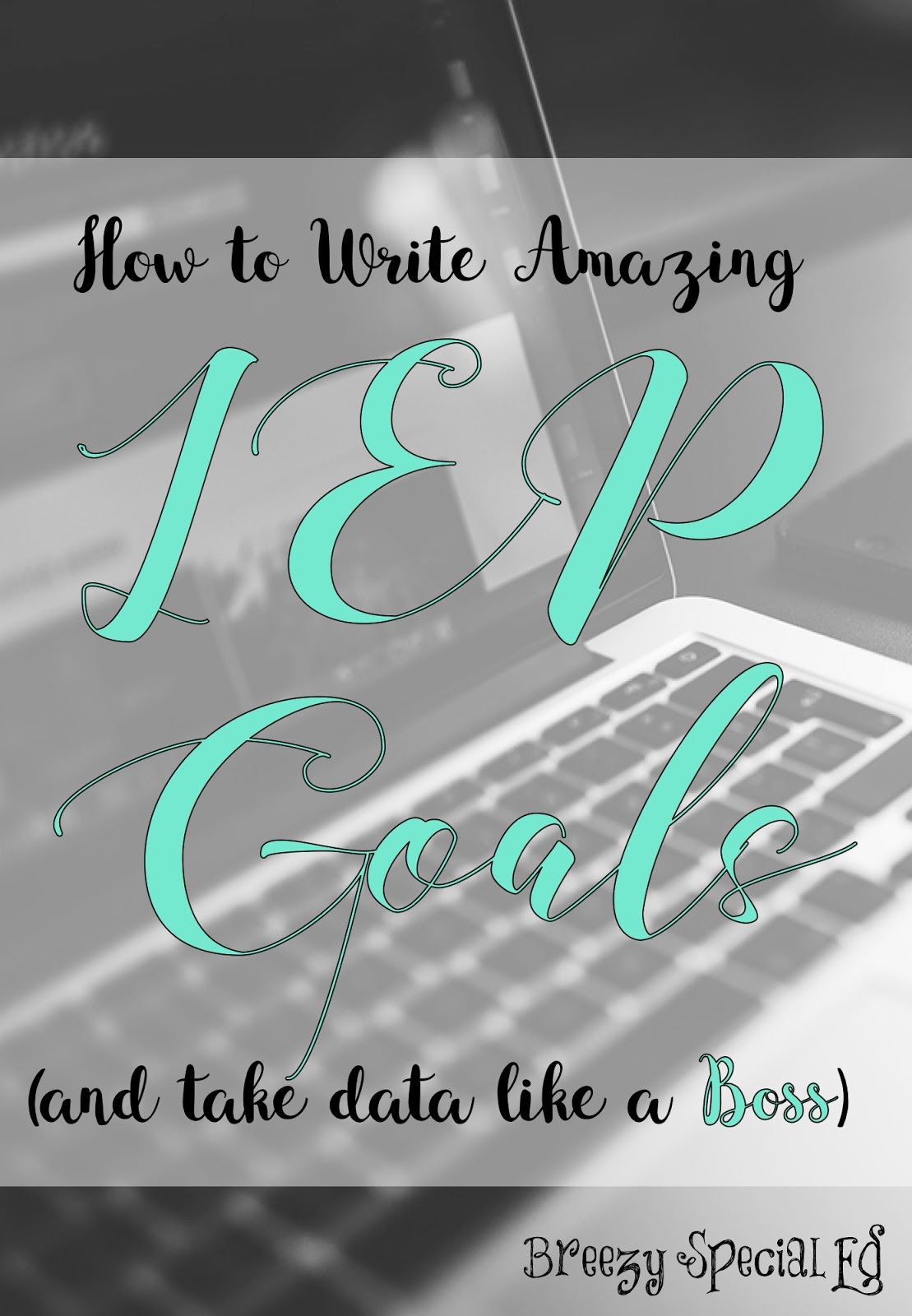 How to Write Amazing IEP Goals (and take Data like a Boss)! - Breezy ...