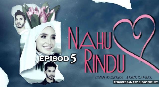 Drama Nahu Rindu – Episod 5 (HD)
