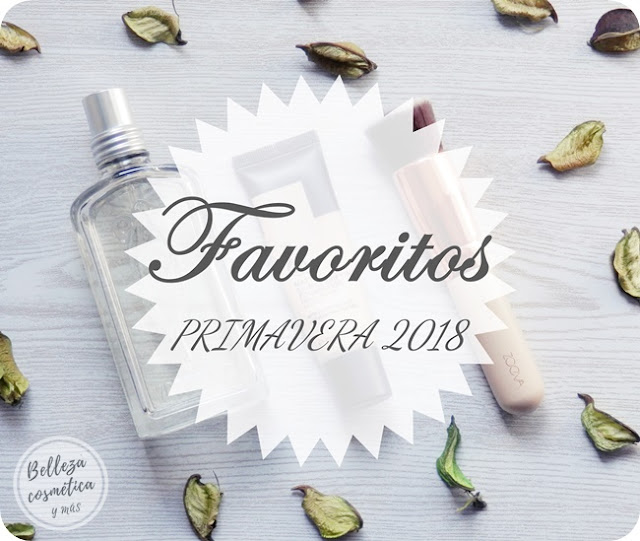 favoritos belleza primavera 2018 blog belleza