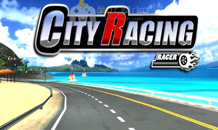 تحميل لعبة City Racing 3d للكمبيوتر والموبايل مضغوطة من ميديا فاير