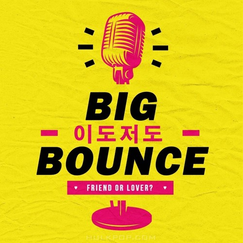 Big Bounce – 이도저도 – Single