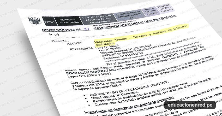 OFICIO MÚLTIPLE N° 34-2018-MINEDU/VMGI-DRELM-UGEL.04-ARH-EPLLA - Vacaciones Truncas - Docentes y Auxiliares de Educación contratados (.PDF)