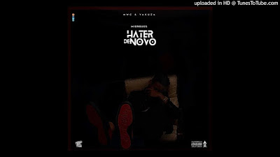 <Mierques - Hater de novo [Prod.By Rony Beat]>● Download mp3