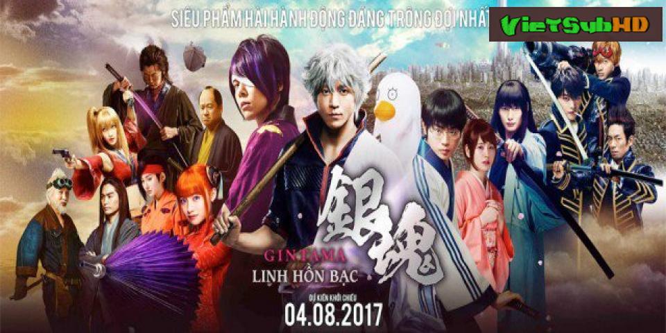 Phim Linh Hồn Bạc VietSub HD | Gintama 2017