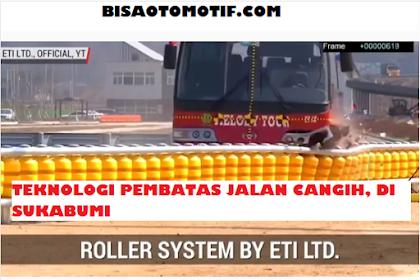 Mengenal Pembatas Jalan Canggih di Sukabumi (Roller Barrier)
