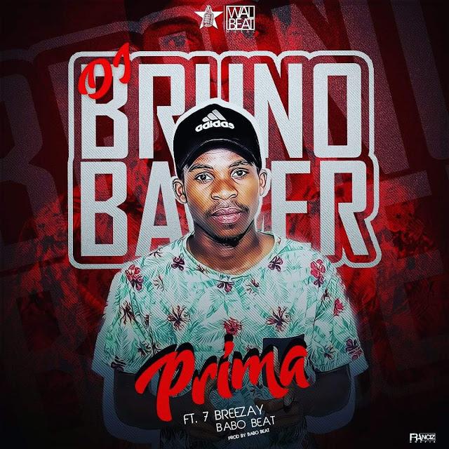Dj Bruno Bawer ft. Seven Breezay & Babo Beat - Prima (Afro Pop)