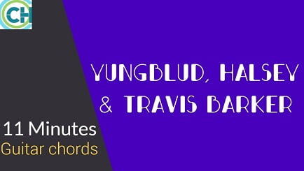 11 MINUTES Guitar Chords with Intro Tab ACCURATE  | YUNGBLUD | HALSEY | TRAVIS