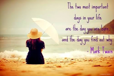 Quotes that bring happiness in your life: the two most important days in your life.