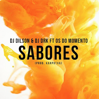 Dj Dilson FT Dj DrKapa & Os do Momento - Sabores (2o16) [Download]