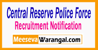 CRPF Central Reserve Police Force Recruitment Notification 2017