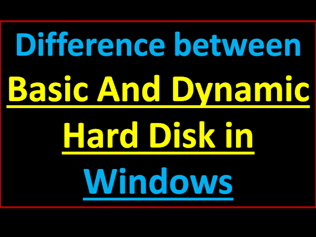 Differences Between Basic Disk and Dynamic Disk Storage – In English Full Detail