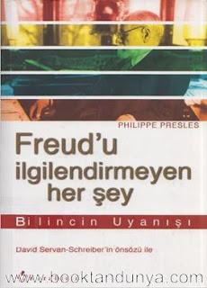 Philippe Presles - Freud'u İlgilendirmeyen Her Şey