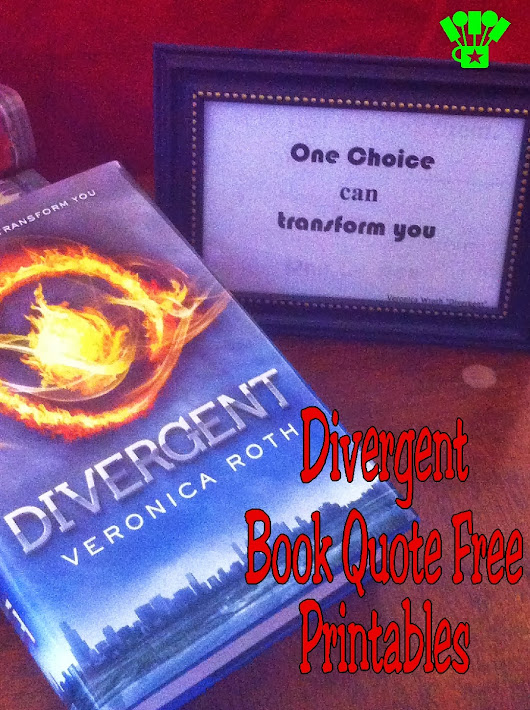 One Choice Can Transform You: Why I Love Divergent & Free Quote Printables