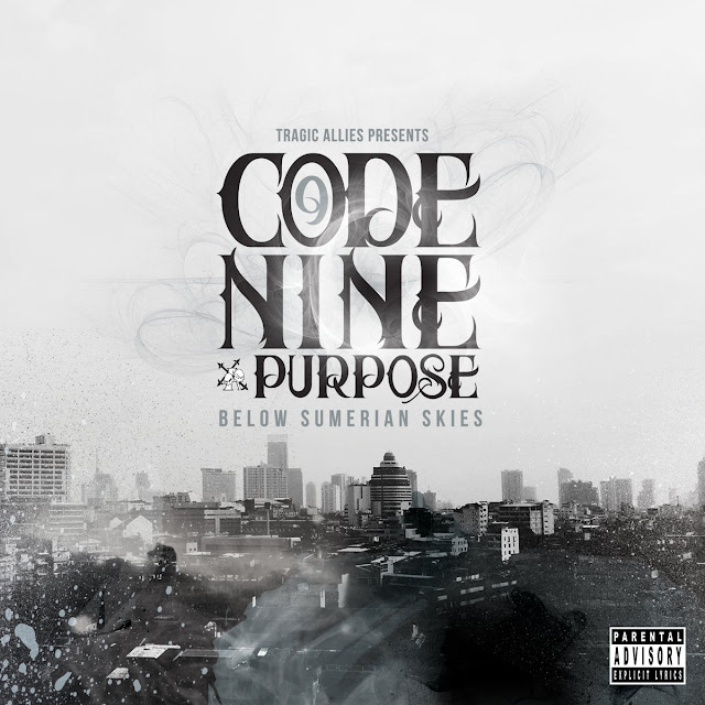 Code Nine & Purpose Below The Sumerian Skies