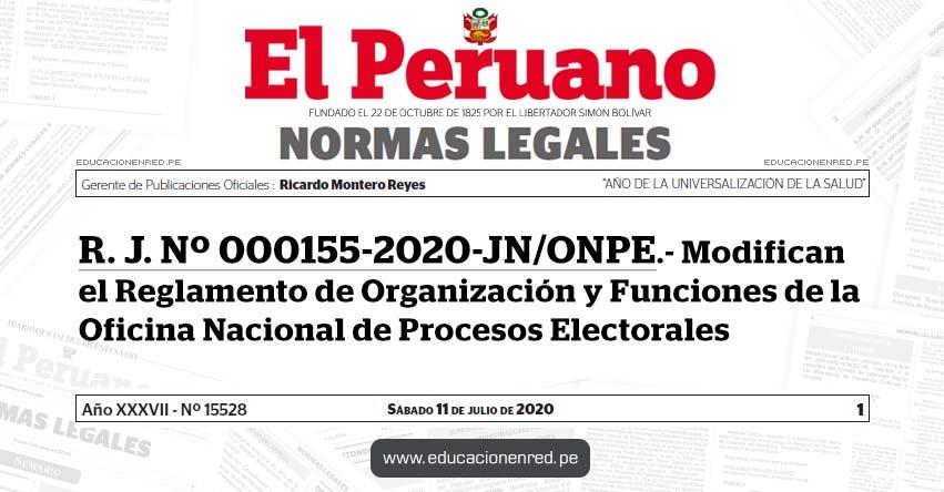 R. J. Nº 000155-2020-JN/ONPE.- Modifican el Reglamento de Organización y Funciones de la Oficina Nacional de Procesos Electorales
