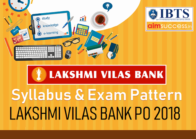 Lakshmi Vilas Bank PO Syllabus & Exam Pattern 2018