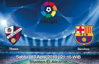 Prediksi Huesca Vs Barcelona 13 April 2019