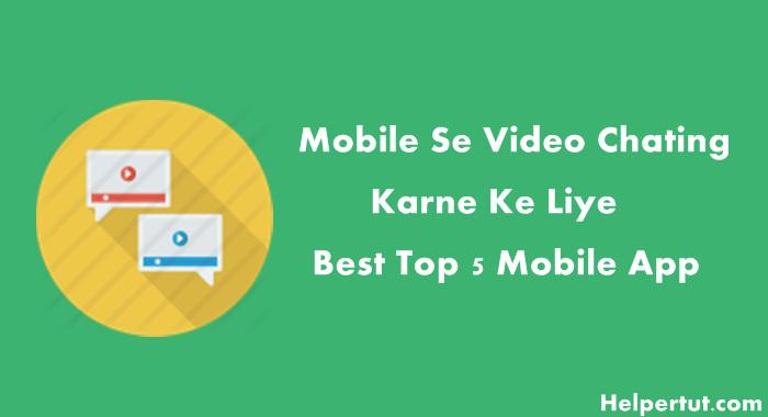 Online Video Chat Karne Ke Liye Top 5 mobile Video Chat App