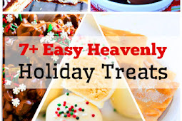 7+ Easy Heavenly Holiday Treats Recipe