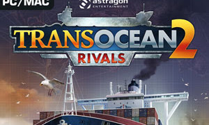 Download Game PC TransOcean 2 Rivals
